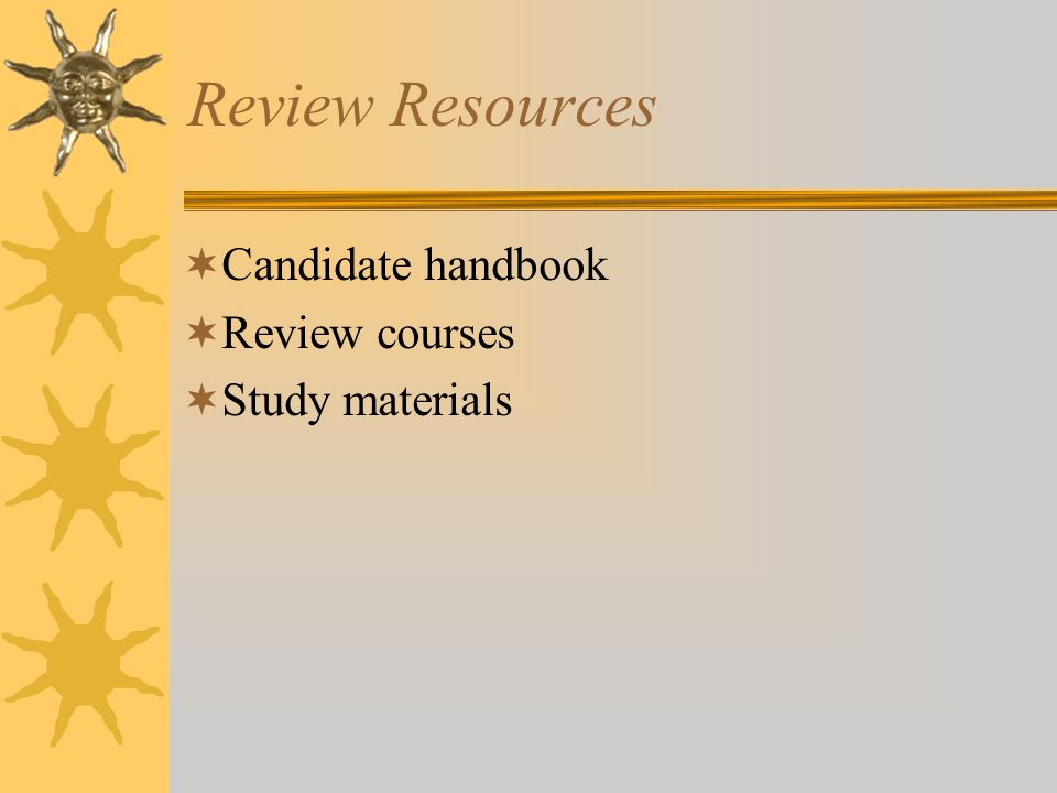 Review Resources  Candidate handbook  Review courses  Study materials