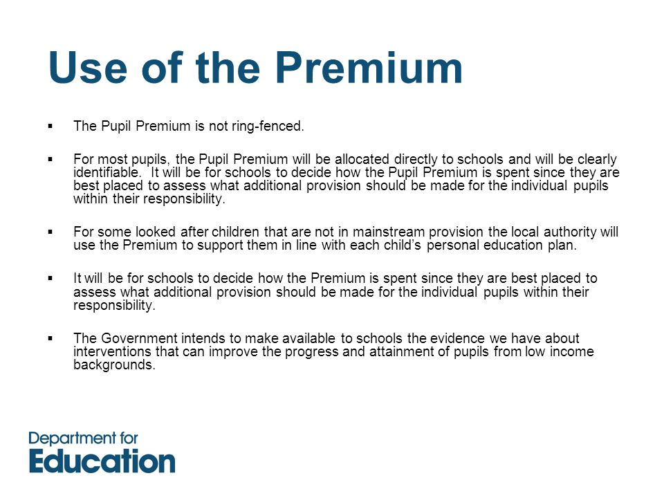 Use of the Premium  The Pupil Premium is not ring-fenced.