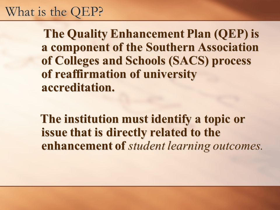 What is the QEP.