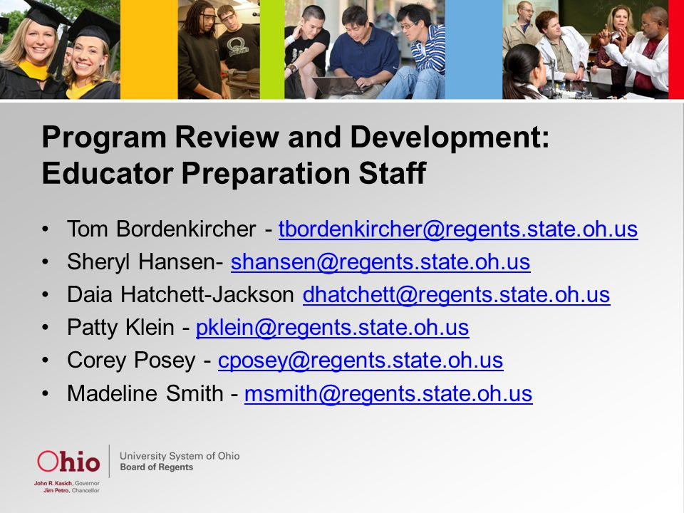 Program Review and Development: Educator Preparation Staff Tom Bordenkircher - tbordenkircher@regents.state.oh.ustbordenkircher@regents.state.oh.us Sh
