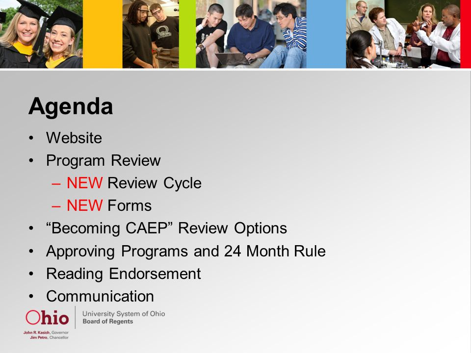 "Agenda Website Program Review –NEW Review Cycle –NEW Forms ""Becoming CAEP"" Review Options Approving Programs and 24 Month Rule Reading Endorsement Com"