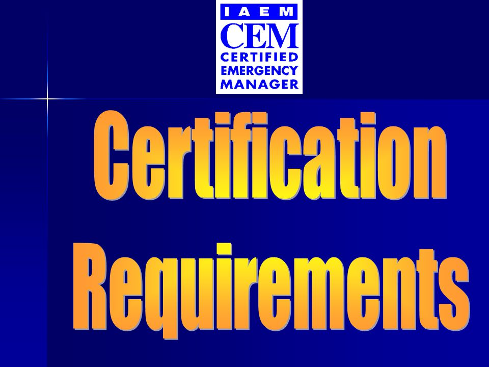 Overview of Requirements RequirementsAEMCEM Training: 100 hrs.