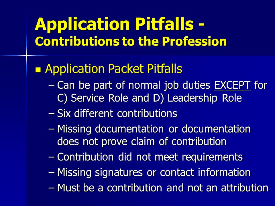 Application Packet Pitfalls Application Packet Pitfalls –Required statement not provided and signed –Did not solve the problem statement –Did not cover the KSAs –Not double spaced with a 12-point font –Margins not 1 all around Application Pitfalls - Emergency Management Essay