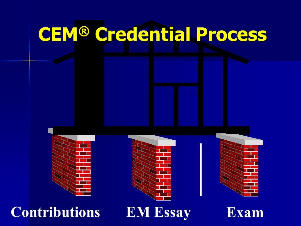 EM Essay Contributions Exam CEM ® Credential Process
