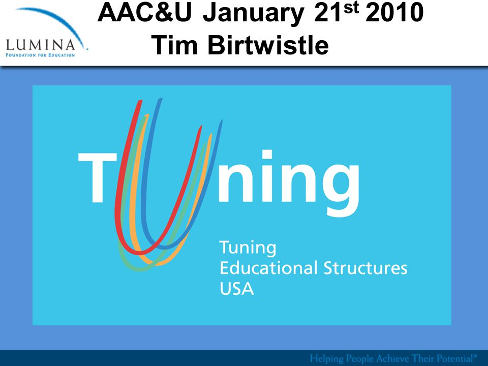AAC&U January 21 st 2010 Tim Birtwistle