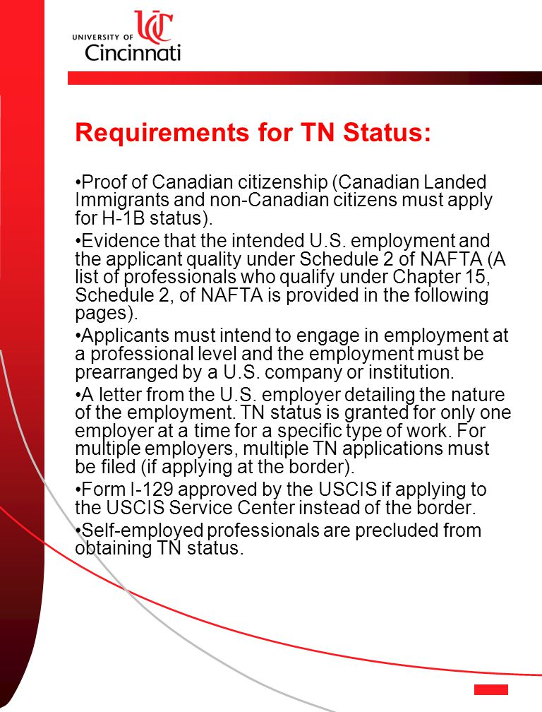 Requirements for TN Status: Proof of Canadian citizenship (Canadian Landed Immigrants and non-Canadian citizens must apply for H-1B status).