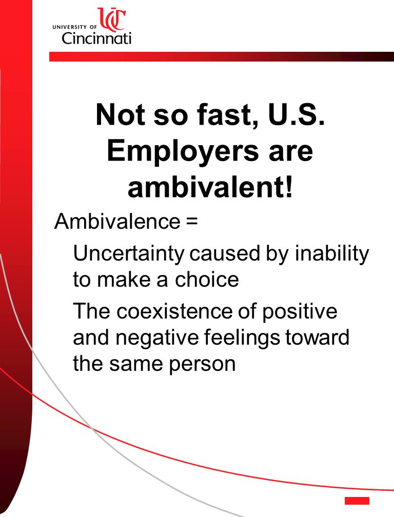 Not so fast, U.S. Employers are ambivalent.