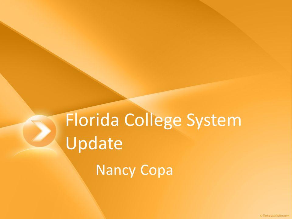 2008 Legislative Session SB1716 – Florida College System SB1908 – Remediation in High School, School Grades HB251 – ROTC Programs HB756 – Wrongfully Incarcerated