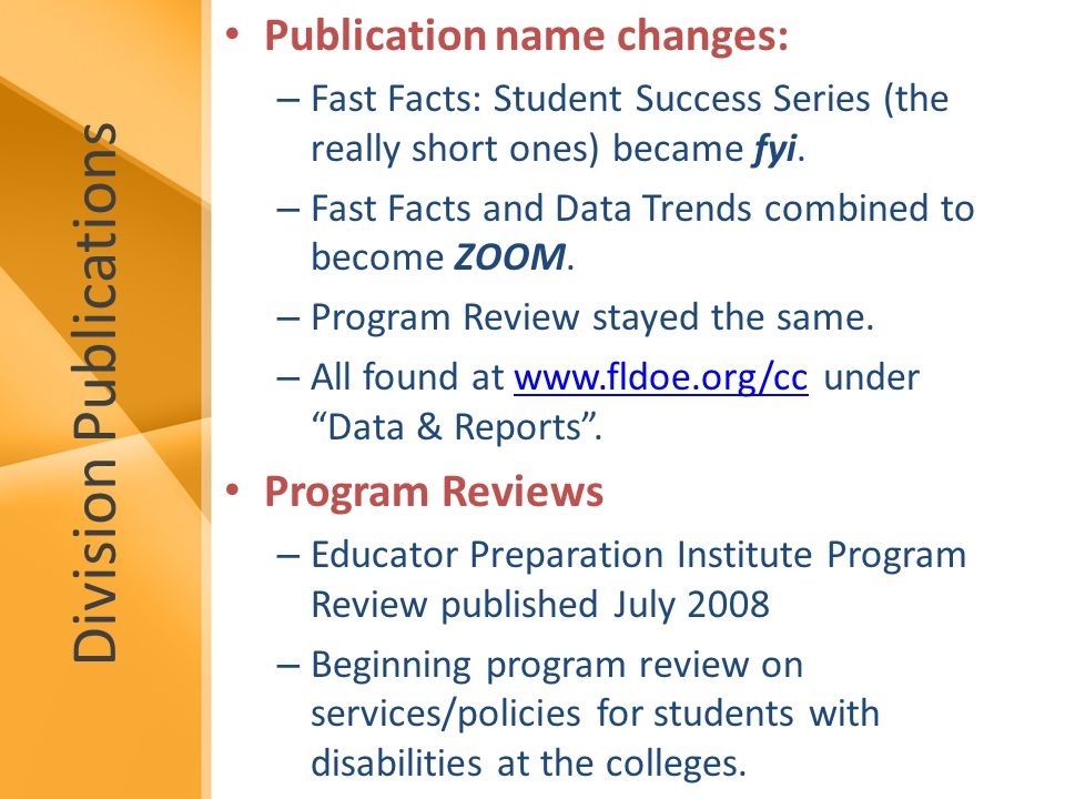Division Publications Publication name changes: – Fast Facts: Student Success Series (the really short ones) became fyi.