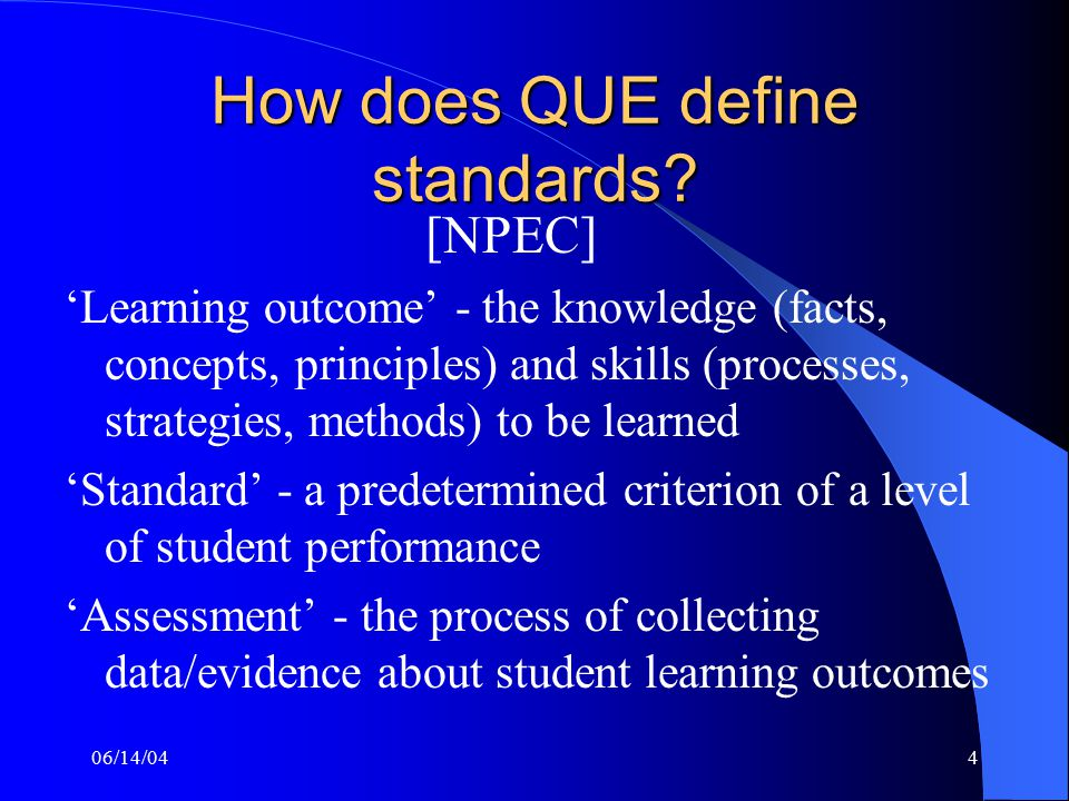 06/14/044 How does QUE define standards.