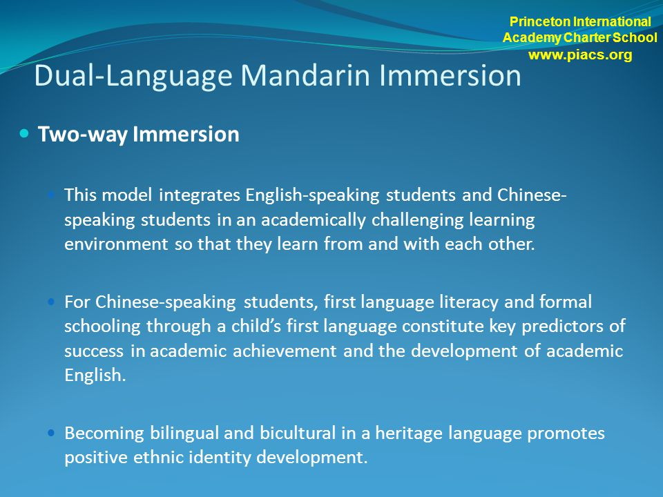 Dual-Language Mandarin Immersion Two-way Immersion This model integrates English-speaking students and Chinese- speaking students in an academically c