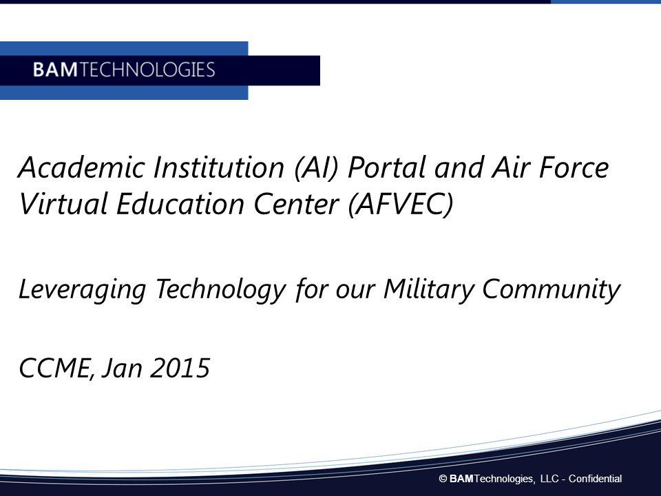 Agenda Our Customers AI Portal Benefits AI Portal Upgrade Jun 2014 Oct 2014 31 Jan 2015 DoDI 1322.25 Base Access Demo AFVEC Benefits AI Portal Requirements and Airman Impact Questions