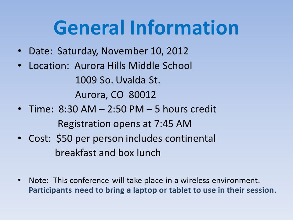 General Information Date: Saturday, November 10, 2012 Location: Aurora Hills Middle School 1009 So.