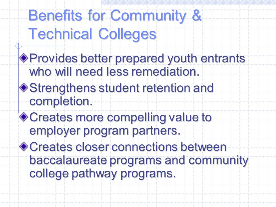 Provides better prepared youth entrants who will need less remediation.