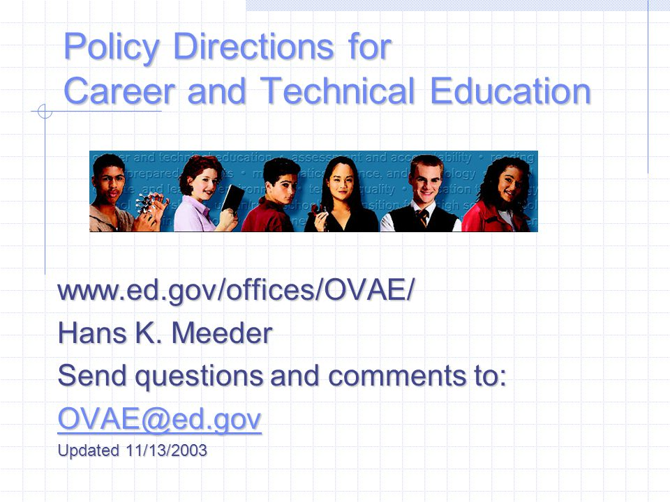 Policy Directions for Career and Technical Education www.ed.gov/offices/OVAE/ Hans K.
