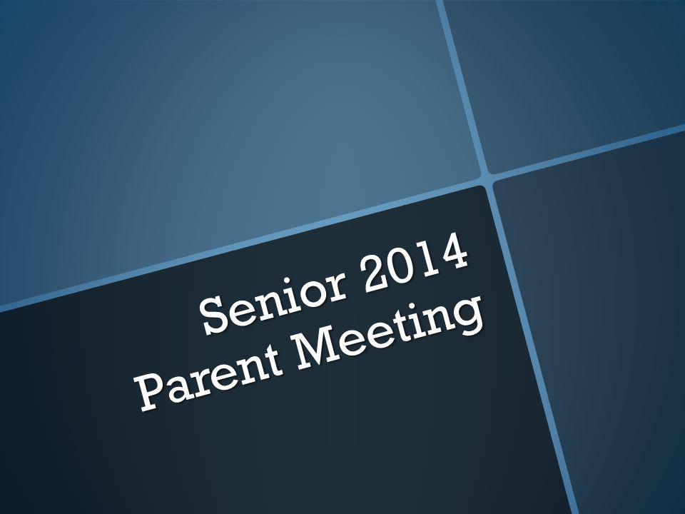 Senior 2014 Parent Meeting
