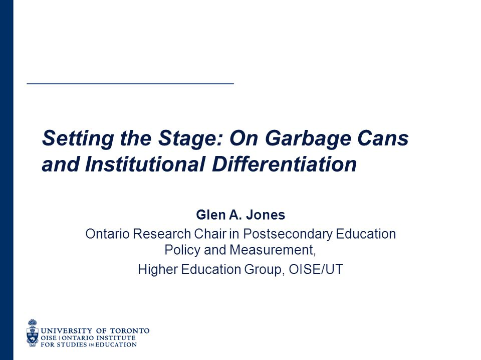 Setting the Stage: On Garbage Cans and Institutional Differentiation Glen A.