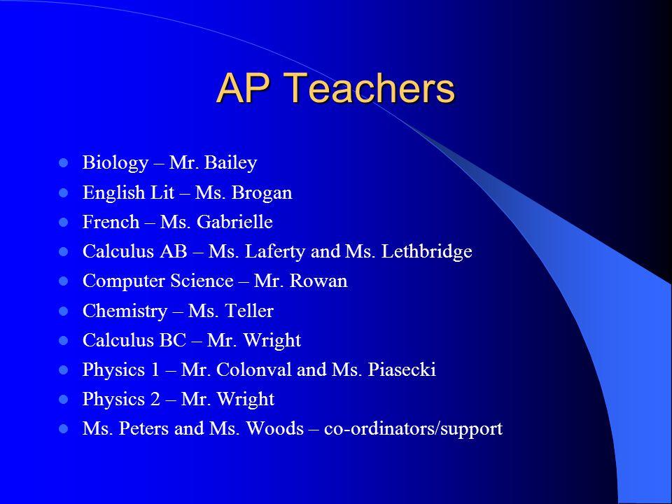 AP Teachers Biology – Mr. Bailey English Lit – Ms.