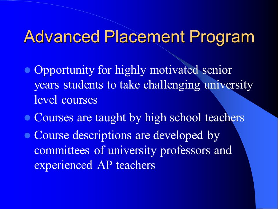 Advantages of Taking AP Students develop: – analytical reasoning skills – critical thinking skills – disciplined study and time management habits Offers students the advantage of a very rigorous curriculum at the senior years level