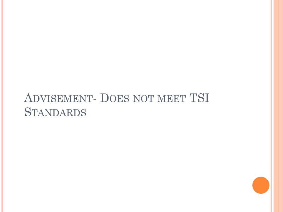 A DVISEMENT - D OES NOT MEET TSI S TANDARDS