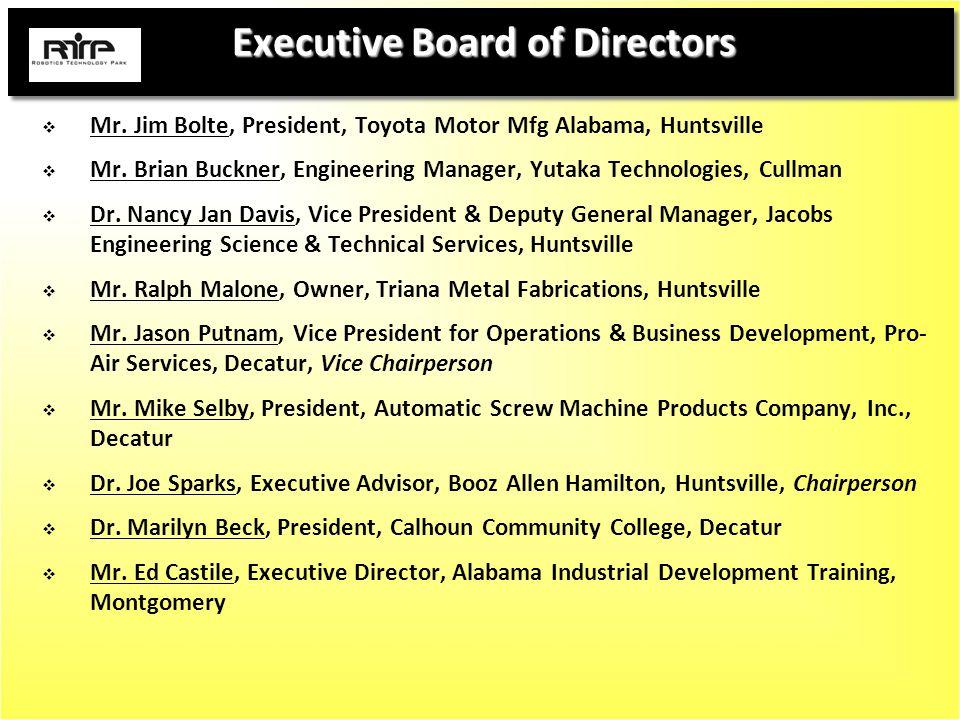 Executive Board of Directors  Mr. Jim Bolte, President, Toyota Motor Mfg Alabama, Huntsville  Mr.