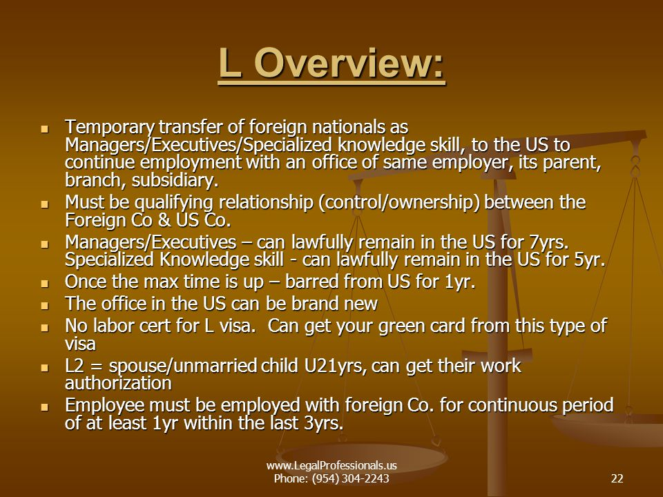 www.LegalProfessionals.us Phone: (954) 304-224322 L Overview: Temporary transfer of foreign nationals as Managers/Executives/Specialized knowledge ski