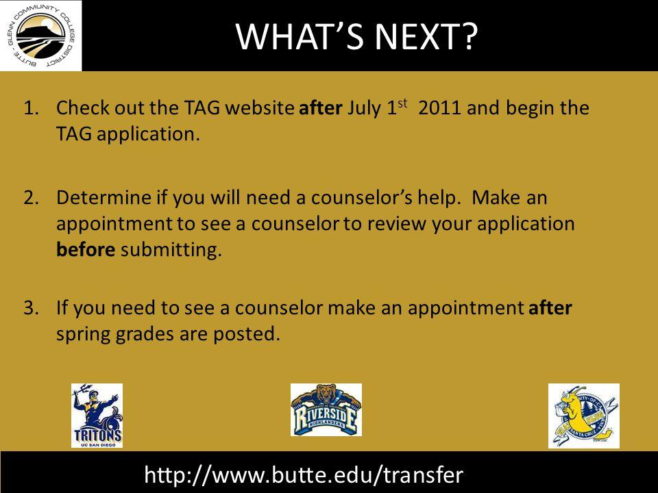 http://www.butte.edu/transfer WHAT'S NEXT.