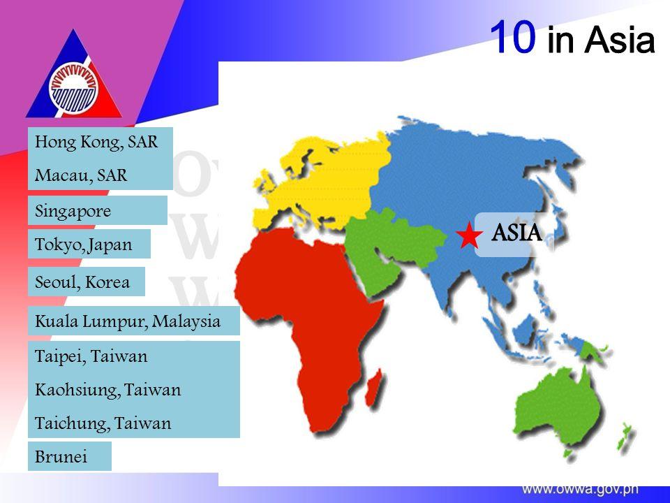 Taipei, Taiwan Kaohsiung, Taiwan Taichung, Taiwan Tokyo, Japan Seoul, Korea Hong Kong, SAR Macau, SAR Brunei Singapore Kuala Lumpur, Malaysia