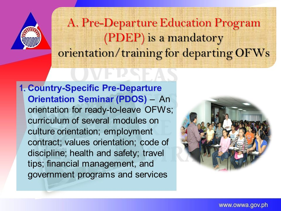 A. Pre-Departure Education Program (PDEP) is a mandatory orientation/training for departing OFWs.