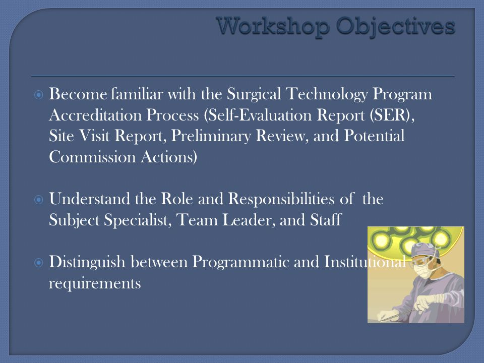 Accrediting Bureau of Health Education Schools (ABHES) SURGICAL TECHNOLOGY Evaluator Training Workshop