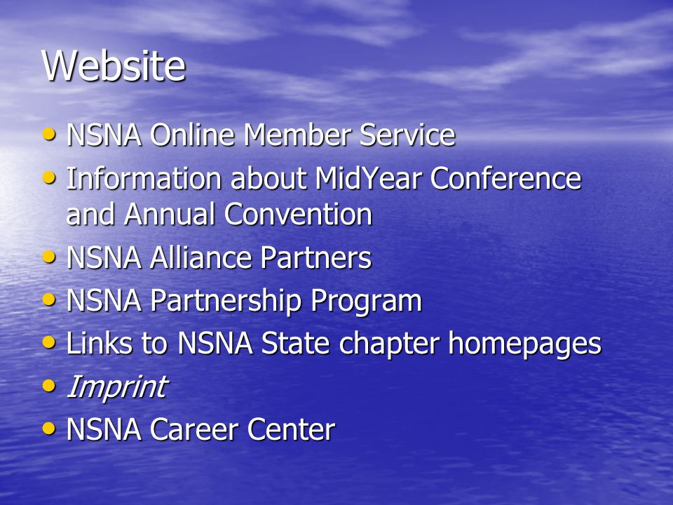 Website NSNA Online Member Service NSNA Online Member Service Information about MidYear Conference and Annual Convention Information about MidYear Conference and Annual Convention NSNA Alliance Partners NSNA Alliance Partners NSNA Partnership Program NSNA Partnership Program Links to NSNA State chapter homepages Links to NSNA State chapter homepages Imprint Imprint NSNA Career Center NSNA Career Center