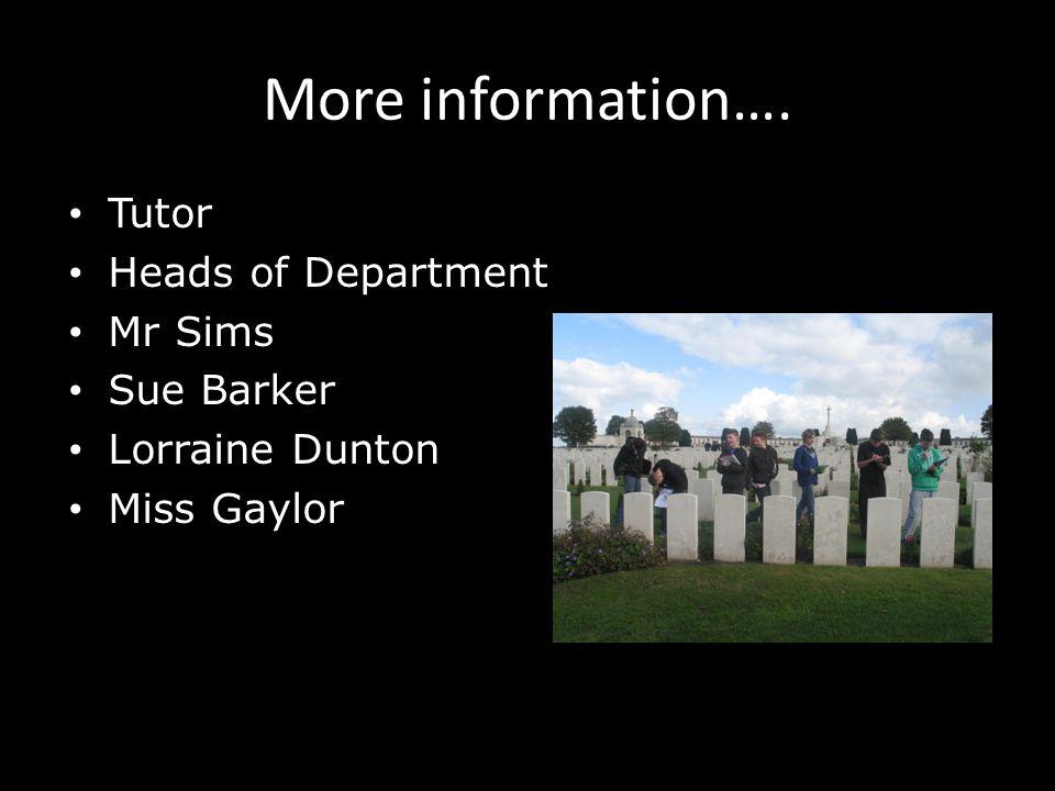 More information…. Tutor Heads of Department Mr Sims Sue Barker Lorraine Dunton Miss Gaylor