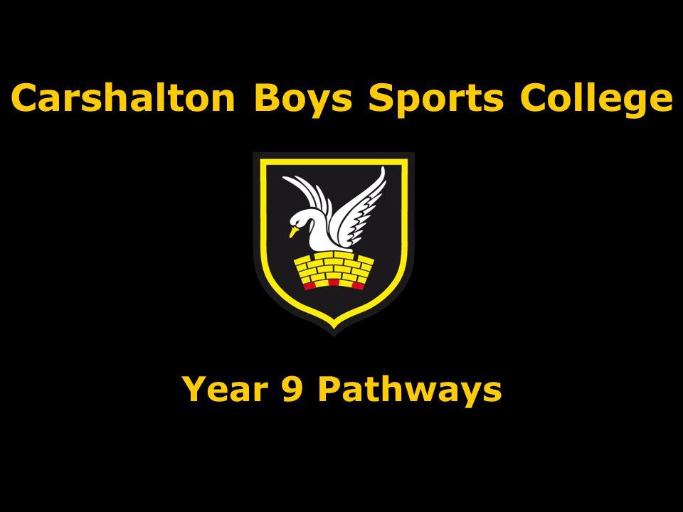 Carshalton Boys Sports College Year 9 Pathways