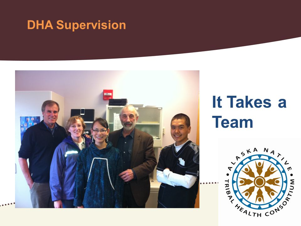 DHA Supervision It Takes a Team