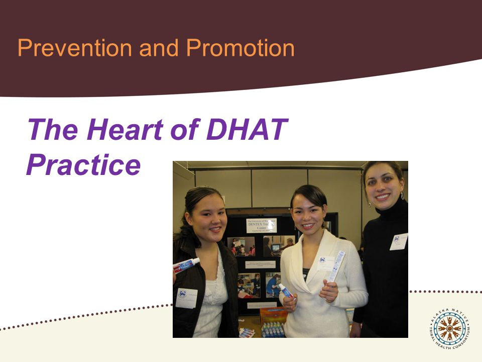 Prevention and Promotion The Heart of DHAT Practice