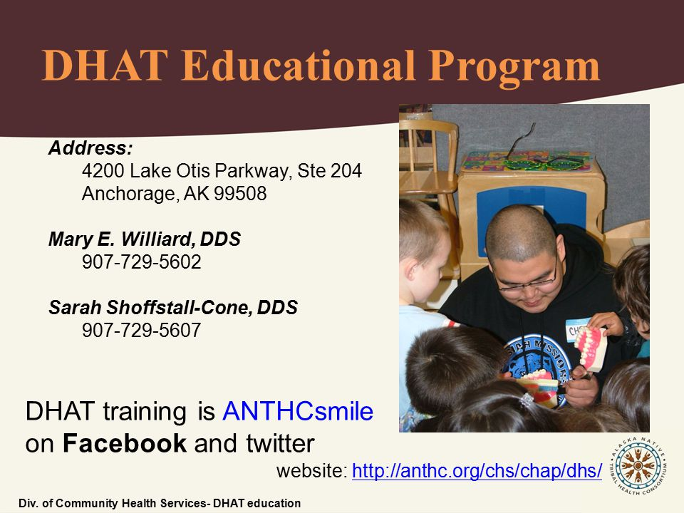 DHAT Educational Program Address: 4200 Lake Otis Parkway, Ste 204 Anchorage, AK 99508 Mary E.