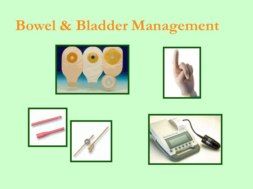 Bowel & Bladder Management