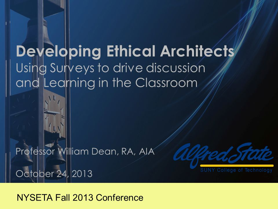 The Alfred State Study Developing Ethical ArchitectsNYSETA Fall 2013 Conference22