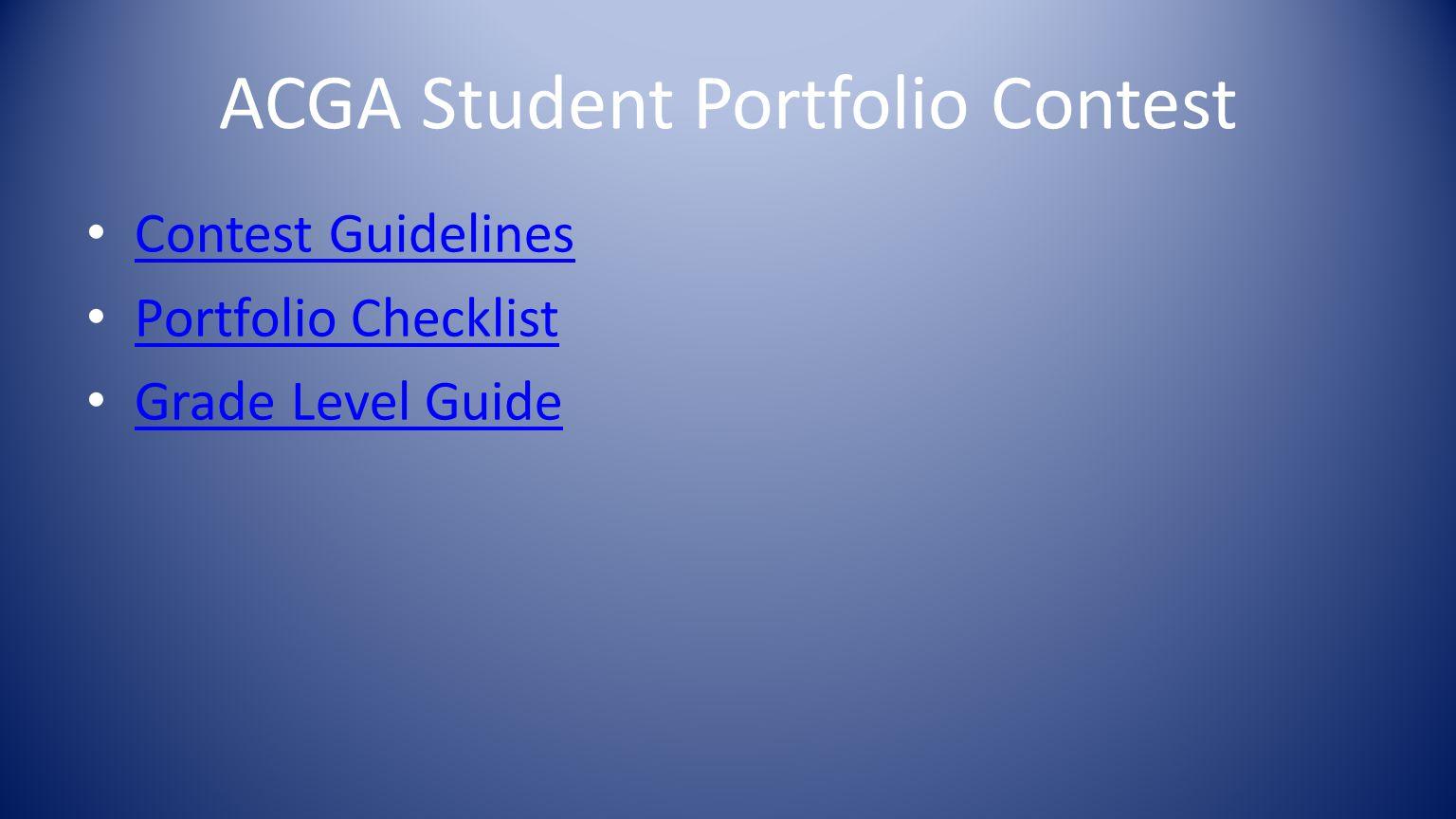 ACGA Student Portfolio Contest Contest Guidelines Portfolio Checklist Grade Level Guide