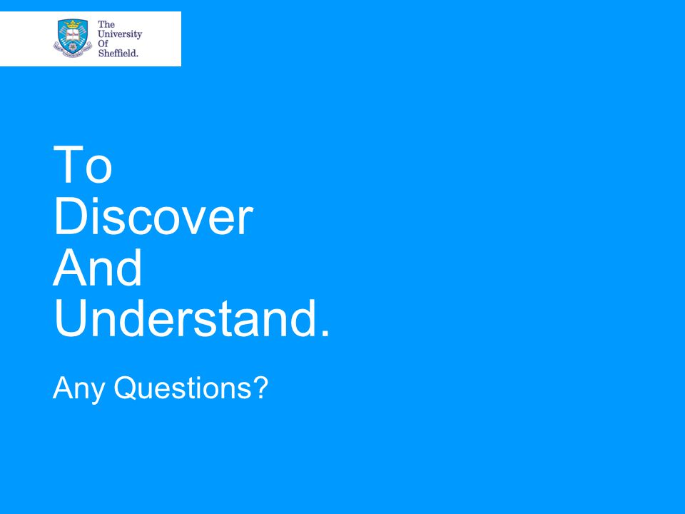 To Discover And Understand. Any Questions