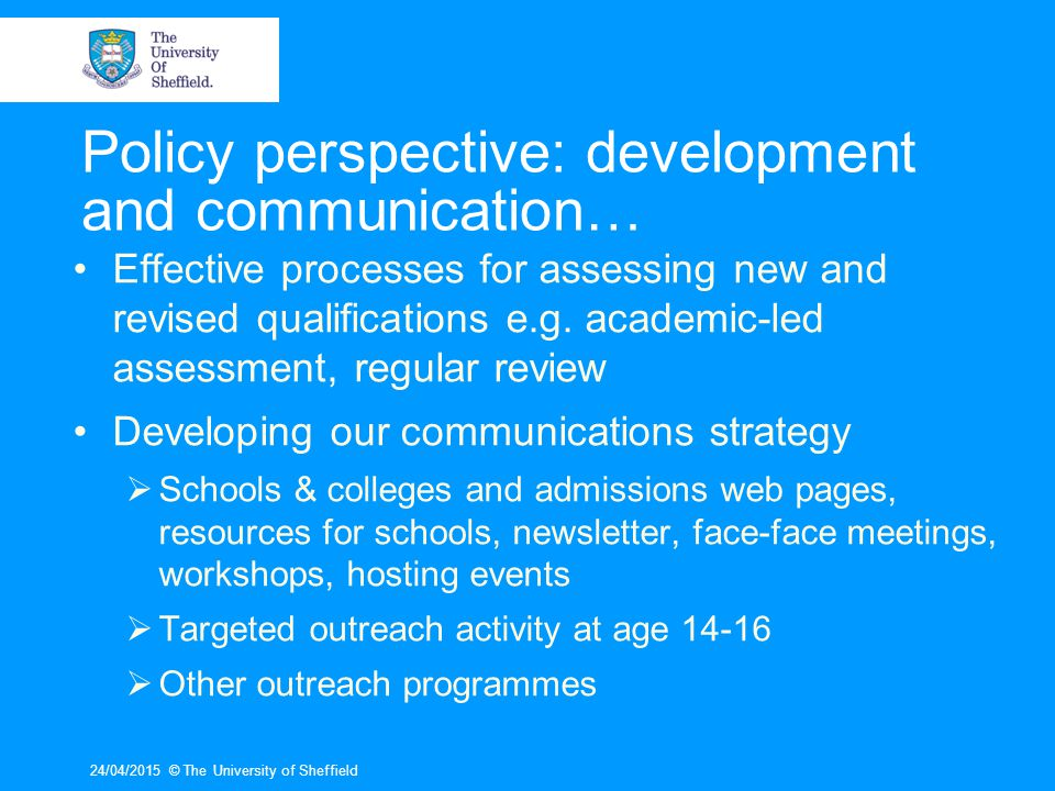 Policy perspective: development and communication… Effective processes for assessing new and revised qualifications e.g.
