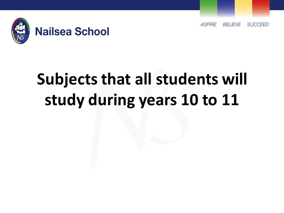 Subjects that all students will study during years 10 to 11