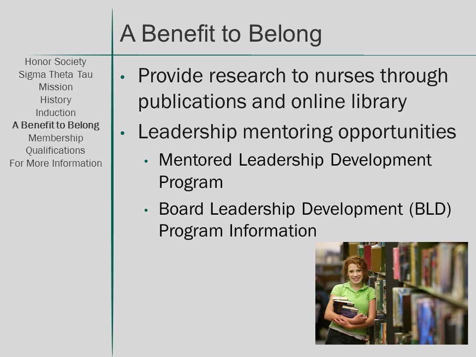 Provide research to nurses through publications and online library Leadership mentoring opportunities Mentored Leadership Development Program Board Le
