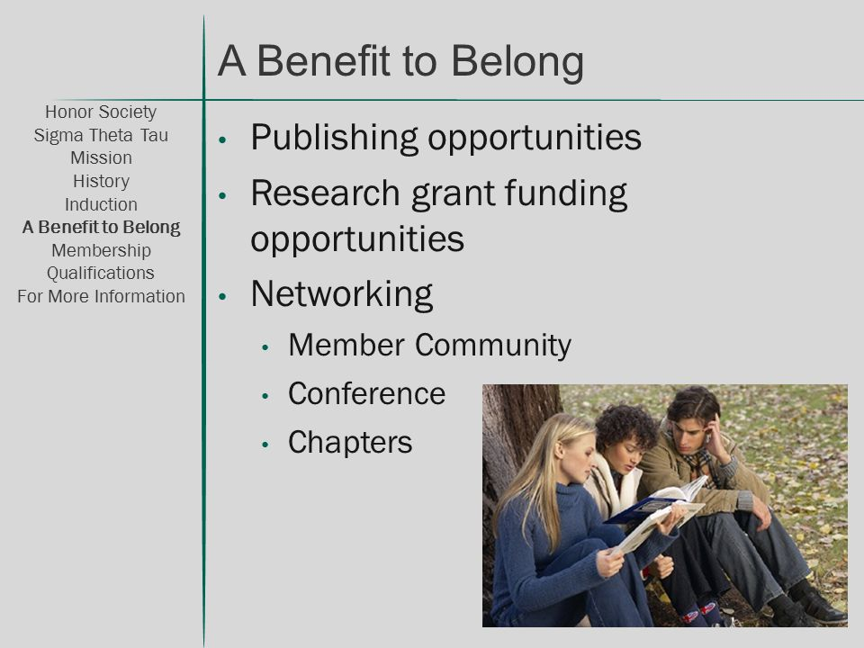 Publishing opportunities Research grant funding opportunities Networking Member Community Conference Chapters Honor Society Sigma Theta Tau Mission Hi