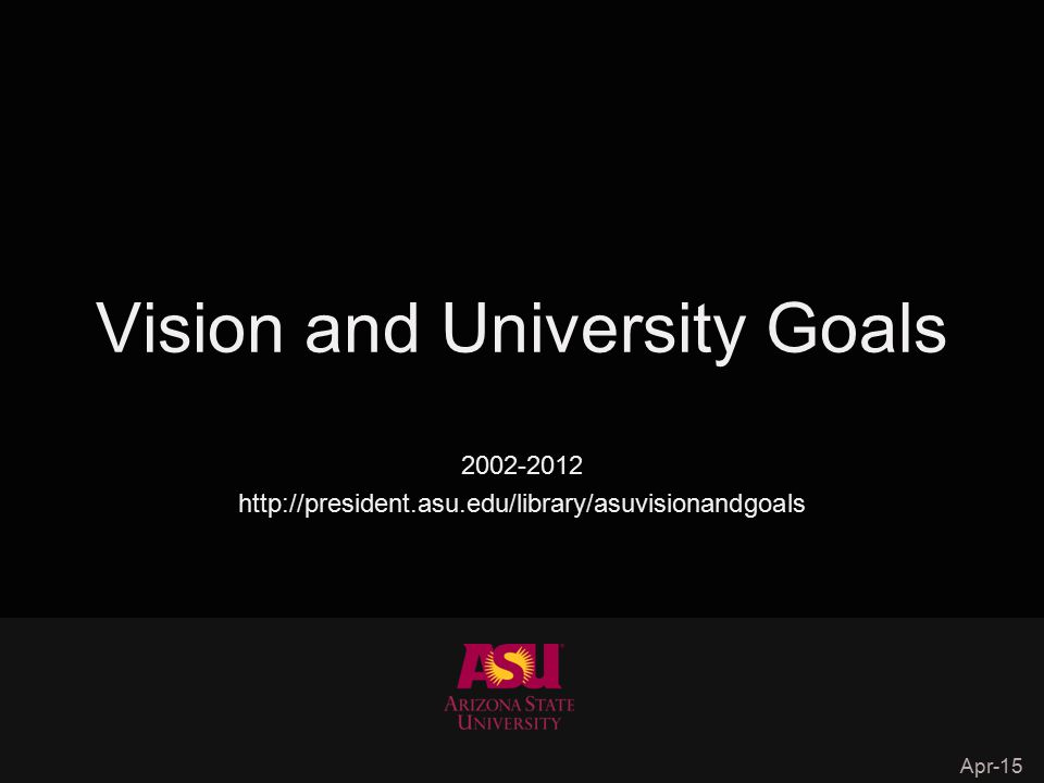 To establish ASU as the model for the New American University, measured not by who we exclude, but rather by who we include; pursuing research and discovery that benefits the public good; assuming major responsibility for the economic, social and cultural vitality and health and well-being of the community.