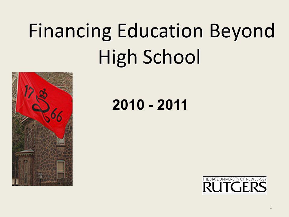 Financing Education Beyond High School Financing Education Beyond High School 2010 - 2011 1