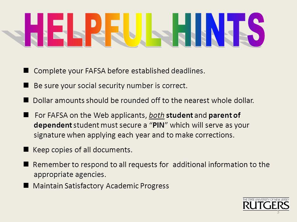 deadlines Complete your FAFSA before established deadlines.