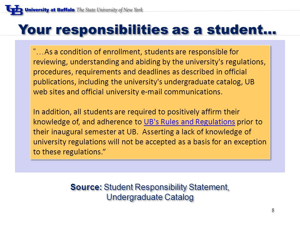 "Your responsibilities as a student… ""… As a condition of enrollment, students are responsible for reviewing, understanding and abiding by the universi"