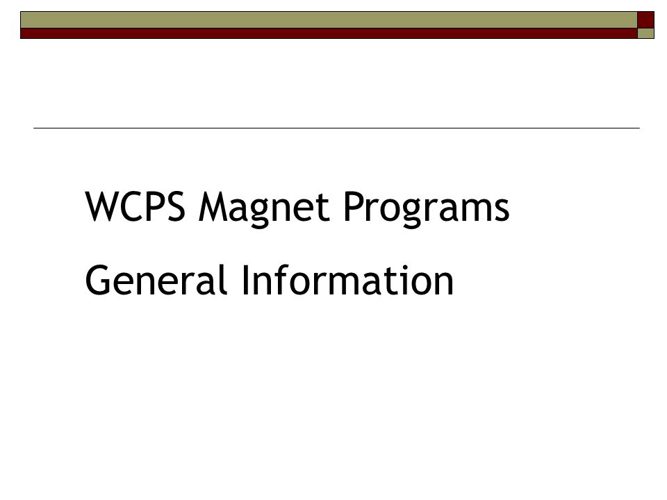 WCPS Magnet Programs General Information