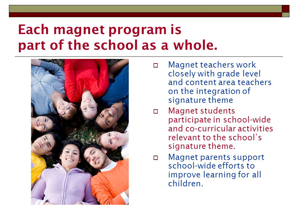 Each magnet program is part of the school as a whole.